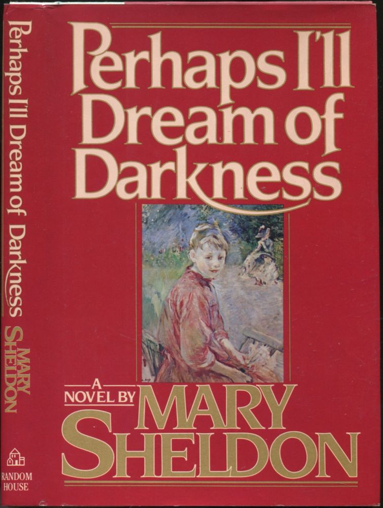 Perhaps I'll Dream of Darkness. Mary SHELDON.