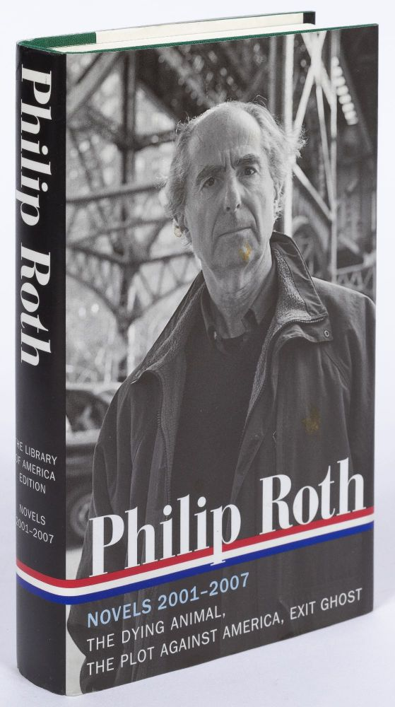 Novels 2001-2007: The Dying Animal, The Plot Against America, Exit Ghost. Philip ROTH.