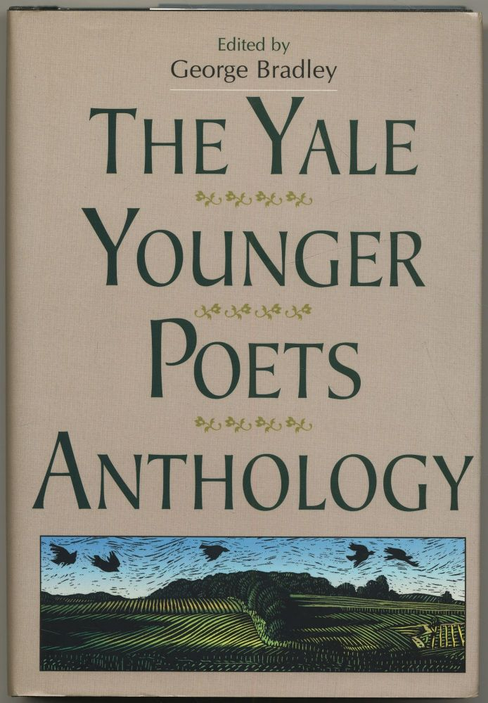 The Yale Younger Poets Anthology. George BRADLEY.
