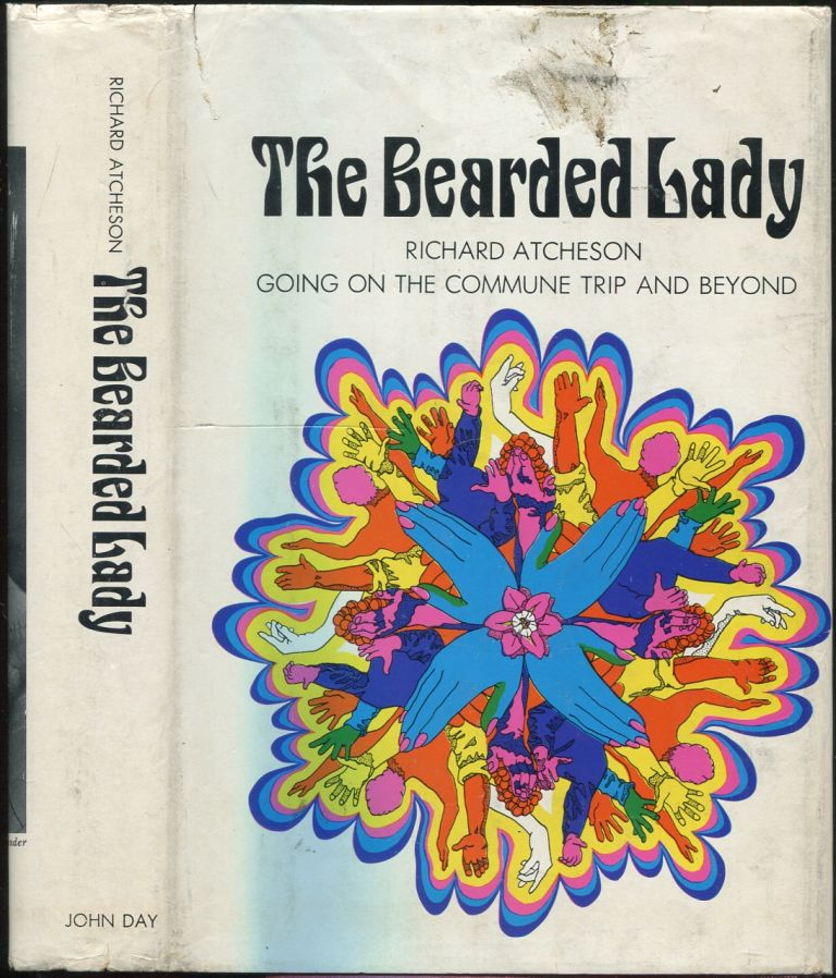 The Bearded Lady: Going on the Commune Trip and Beyond. Richard ATCHESON.