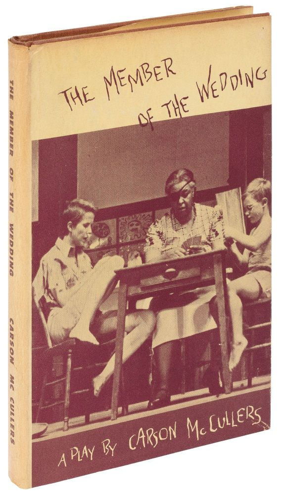 The Member of the Wedding: A Play. Carson McCULLERS.