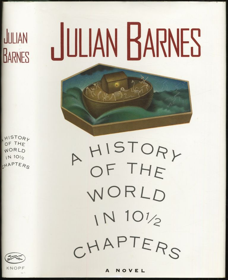 A History of the World in 10 1/2 Chapters. Julian BARNES.