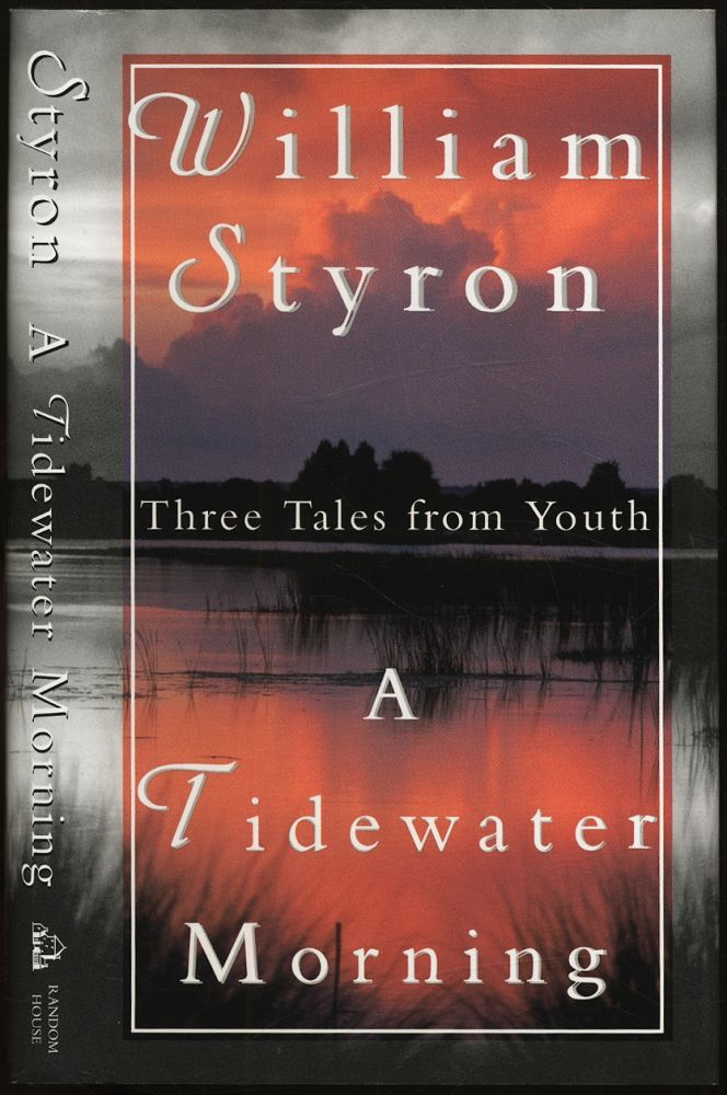 A Tidewater Morning. William STYRON.