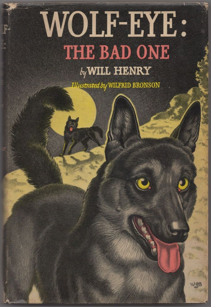 Wolf-Eye: The Bad One. Will HENRY.