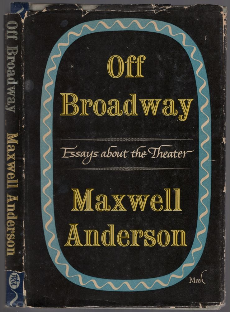 Off Broadway: Essays About the Theater. Maxwell ANDERSON.