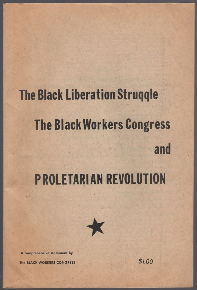 The Black Liberation Struggle The Black Workers Congress and Proletarian Revolution