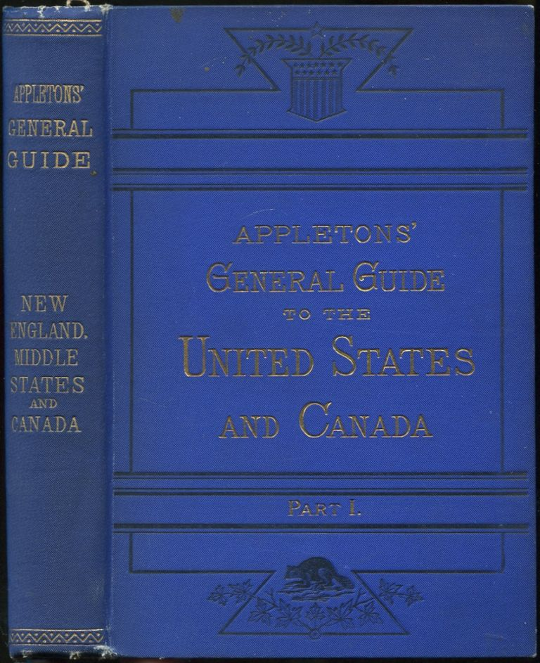 Appletons' General Guide to the United States and Canada: Part I: New England and Middle States and Canada