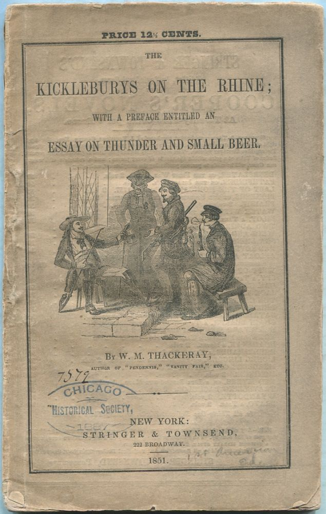The Kickleburys on the Rhine; With a Preface Entitled An Essay on Thunder and Small Beer. W. M. THACKERAY.