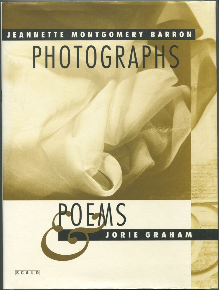 Photographs and Poems. Jorie GRAHAM, Jeanette Montgomery Barron.