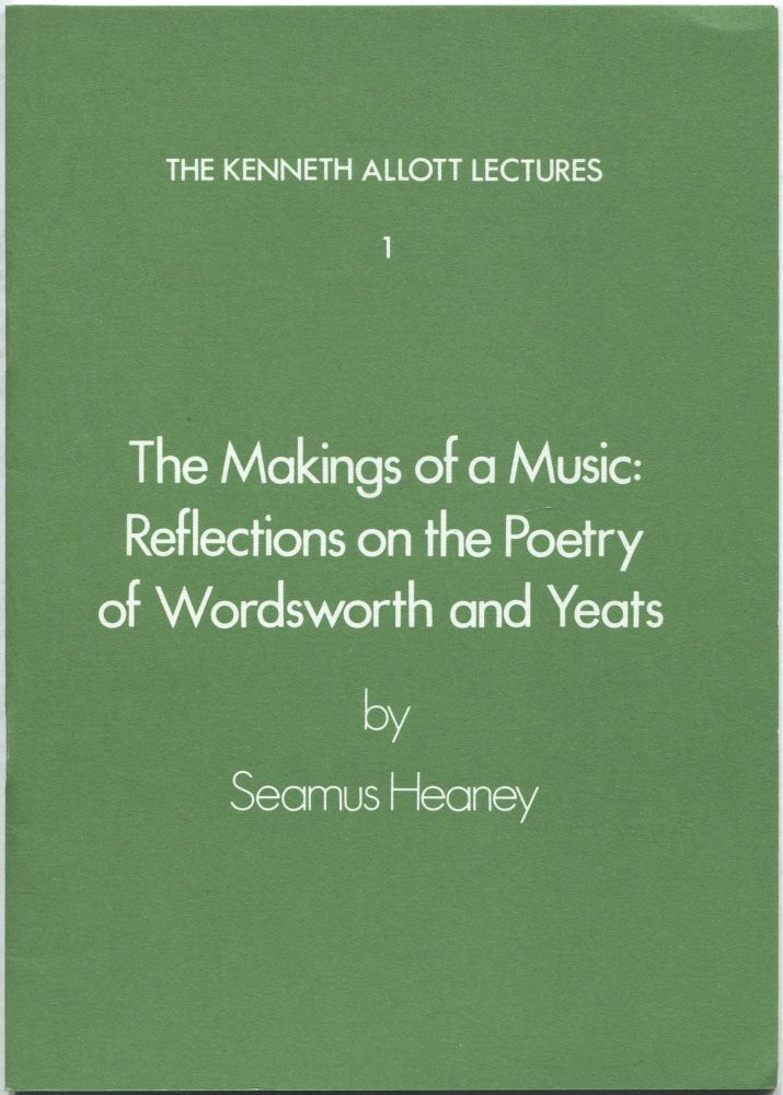 The Makings of a Music: Reflections on the Poetry of Wordsworth and Yeats. Seamus HEANEY.