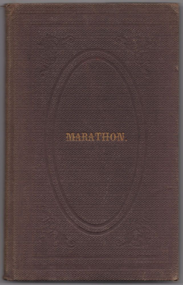 Marathon, and Other Poems [bound with]: Poem Delivered Before the Alumni Association of the New England Yearly Meeting School, at Their Third Annual Meeting, at Newport, 1861. Pliny. M. D. EARLE.