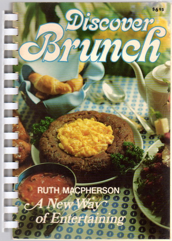Discover Brunch: A New Way of Entertaining. Ruth MACPHERSON.