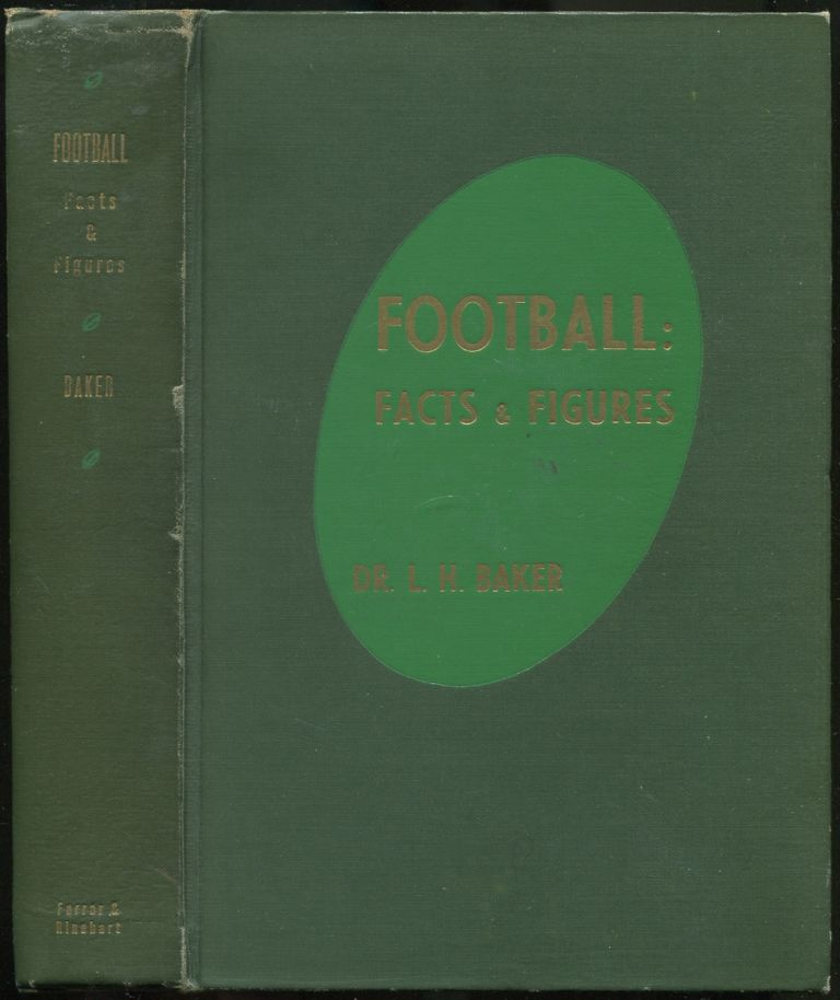 Football: Facts and Figures. L. H. BAKER.