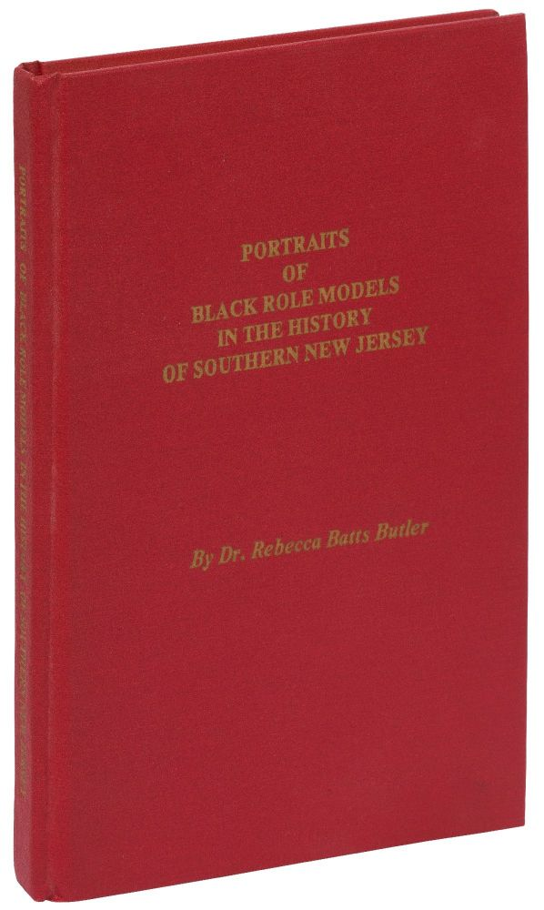Portraits of Black Role Models in the History of Southern New Jersey. Dr. Rebecca Batts BUTLER.
