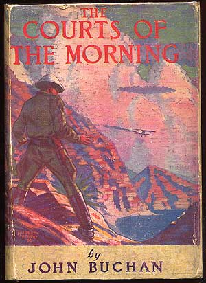 The Courts Of The Morning. John BUCHAN.