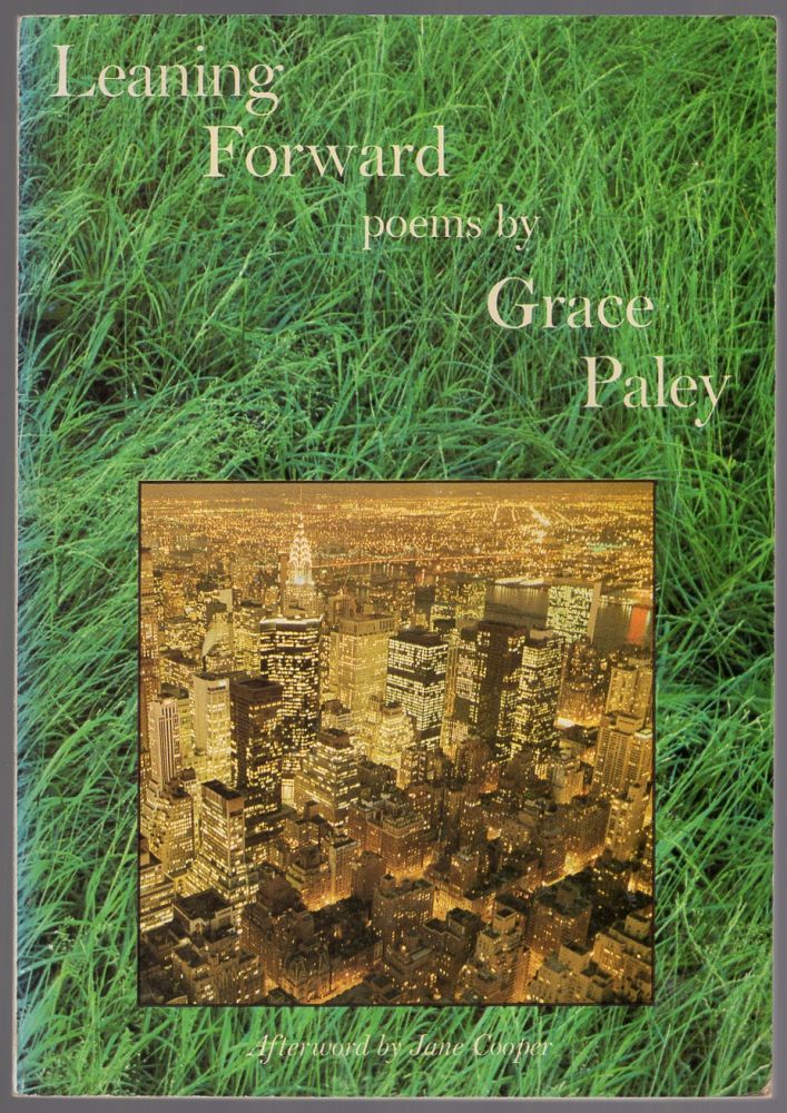 Leaning Forward. Poems. Afterword by Jane Cooper. Grace PALEY.