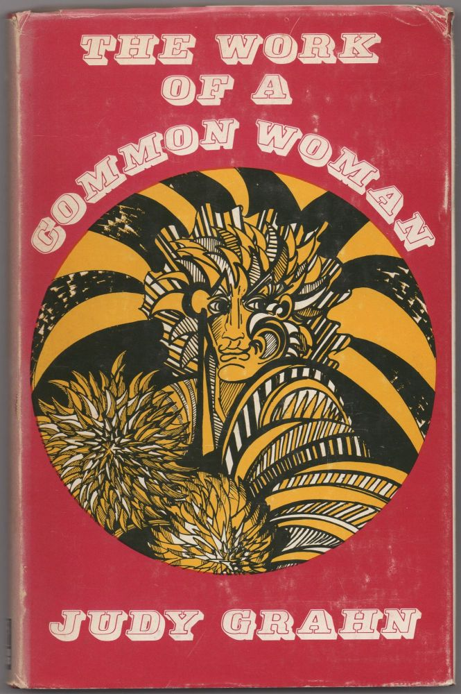 The Work of a Common Woman: The Collected Poetry of Judy Grahn 1964-1977. Judy GRAHN.