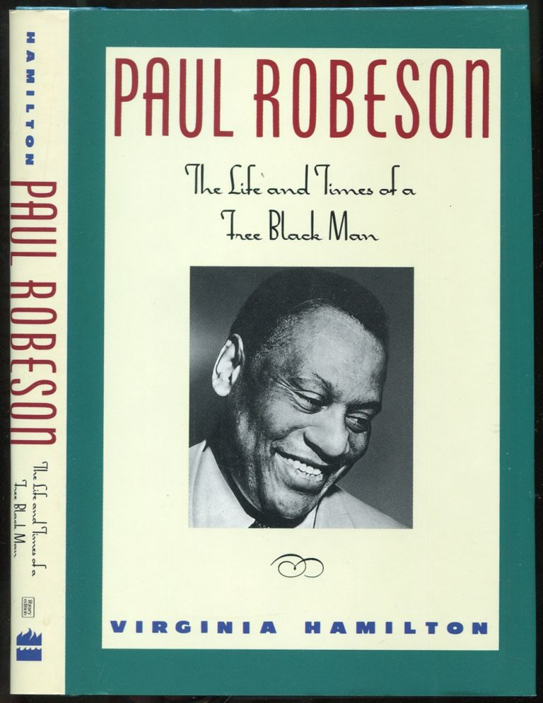 Paul Robeson: The Life and Times of a Free Black Man. Virginia HAMILTON.