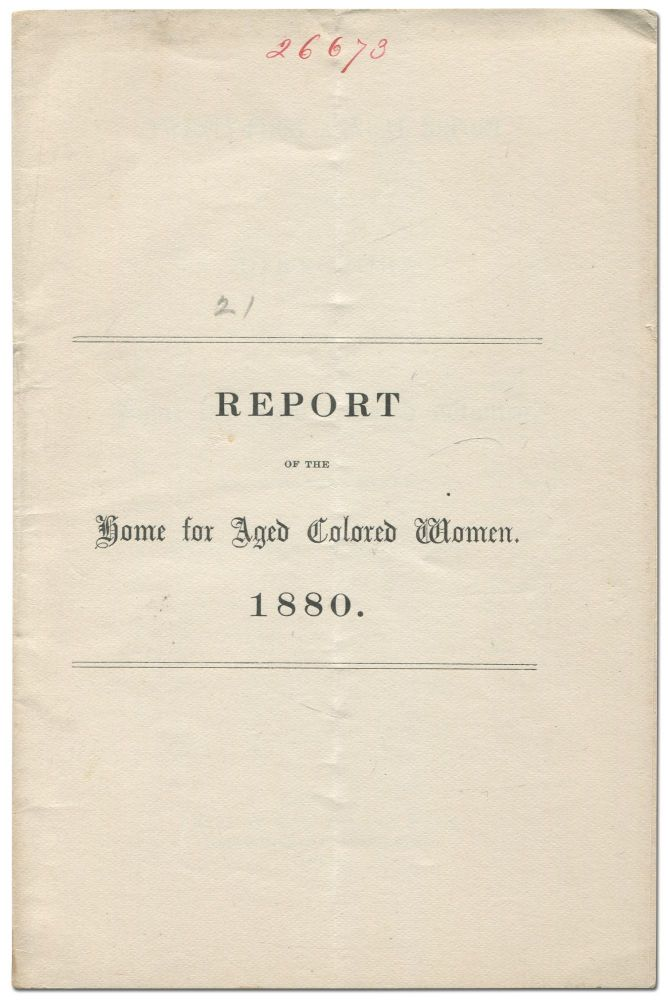Twenty-First Annual Report of the Directors of the Home for Aged Colored Women, No. 27 Myrtle...