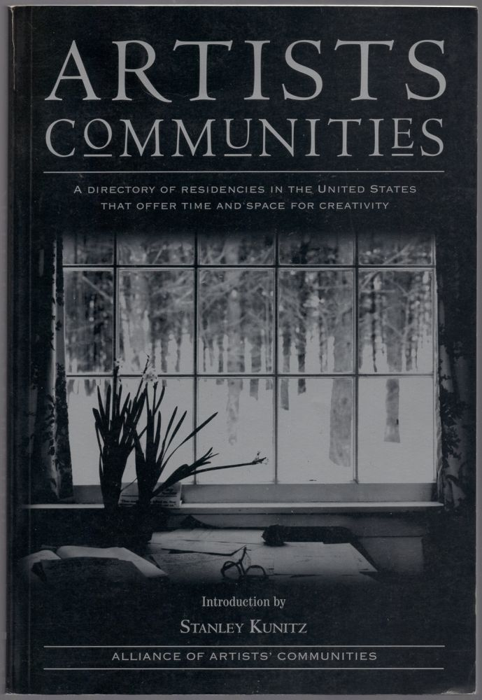 Artists Communities: A Directory of Residincies in the United States Offering Time and Space for Creativity