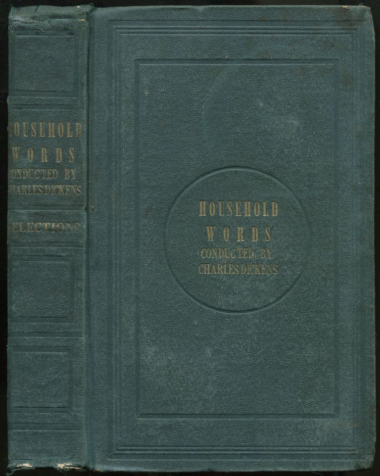 Selections from Household Words, Conducted by Charles Dickens: [Twenty Issues from December 4,...