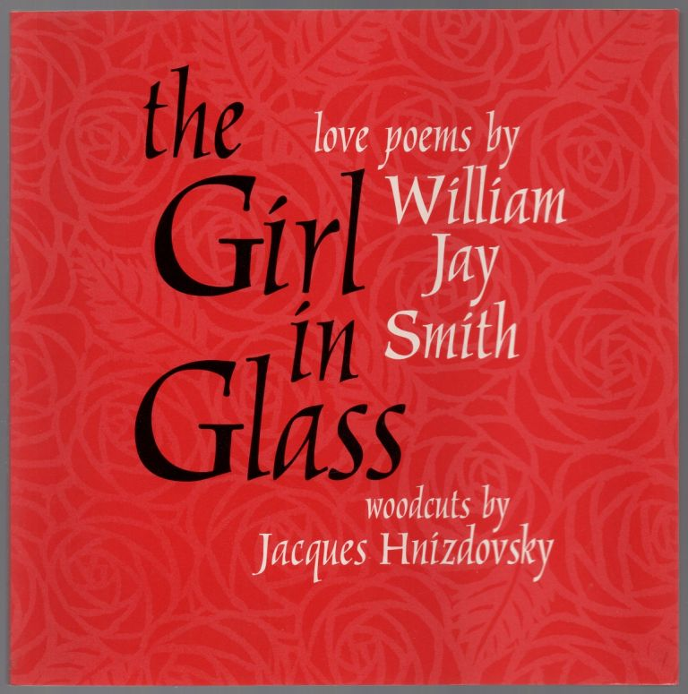 The Girl in Glass: Love Poems. William Jay SMITH.