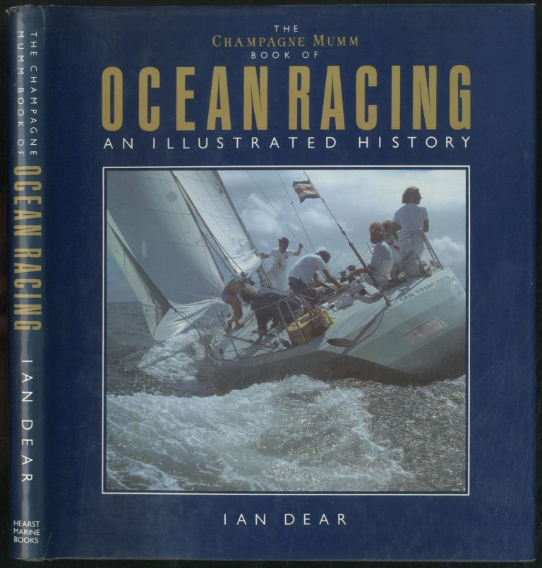 The Champagne Mumm Book of Ocean Racing: An Illustrated History. Ian DEAR.