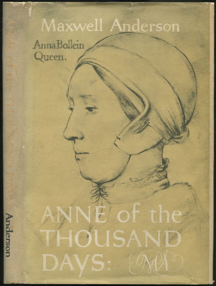 Anne of the Thousand Days. Maxwell ANDERSON.