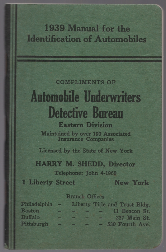 Automobile Identification Manual. Directory of the National Automobile Theft Bureau Showing Its Divisions and Branch Offices. [Cover title]: 1939 Manual for the Identification of Automobiles. Compliments of the Automobile Underwriters Detective Bureau Eastern Division