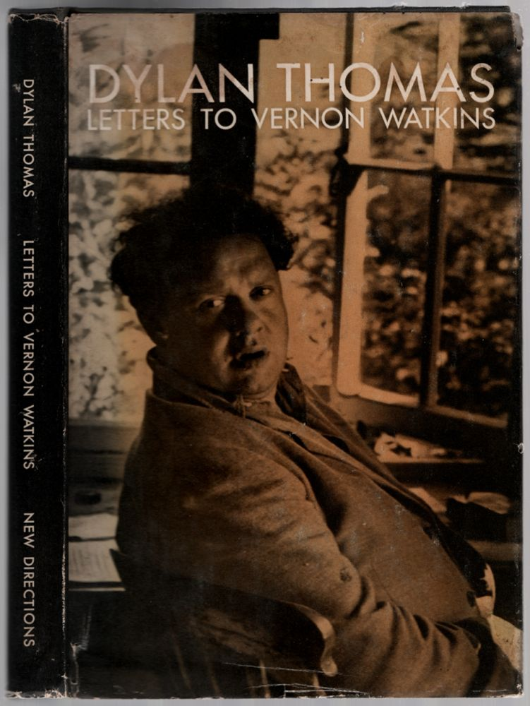Letters to Vernon Watkins. Dylan THOMAS.