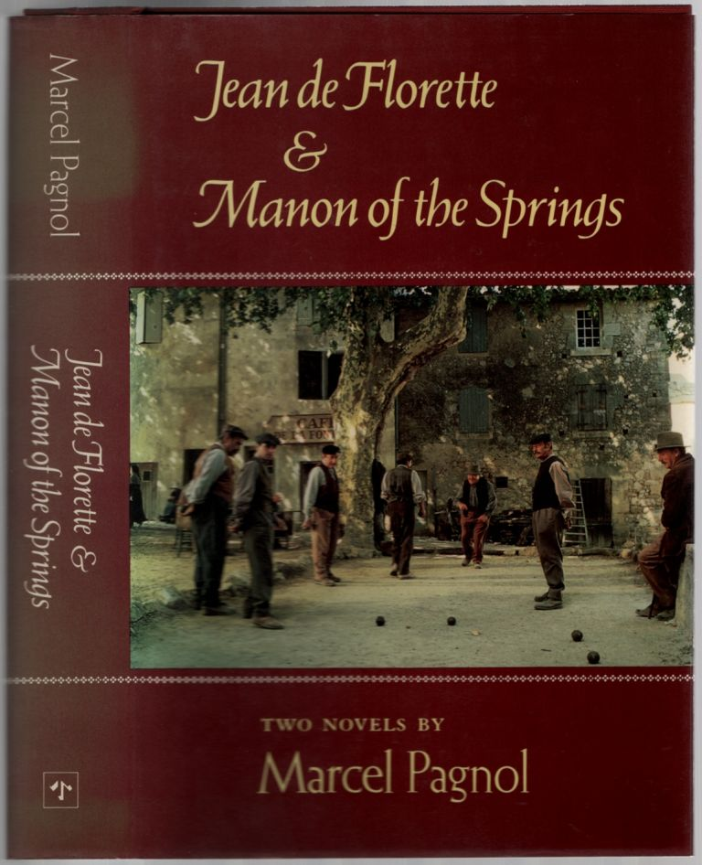 The Water of the Hills. Jean de Florette & Manon of the Springs: Two Novels. Marcel PAGNOL.