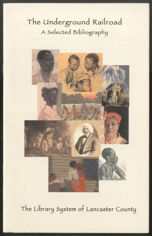 (Cover title): The Underground Railroad: A Selected Bibliography