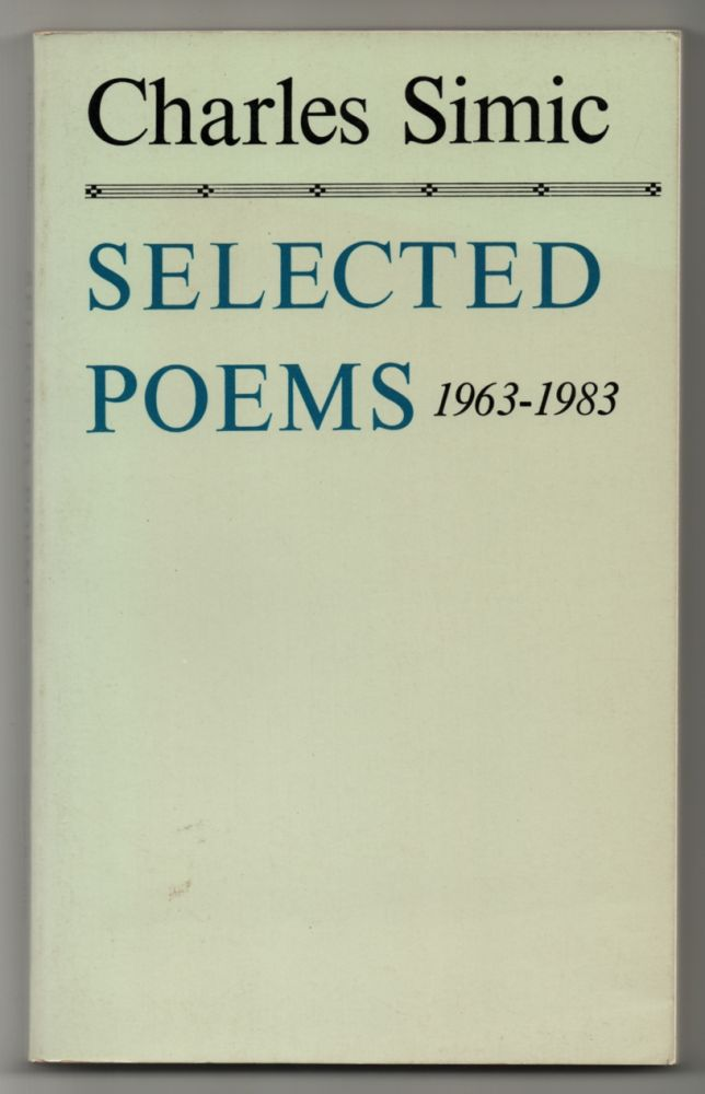 Selected Poems 1963-1983. Charles SIMIC.