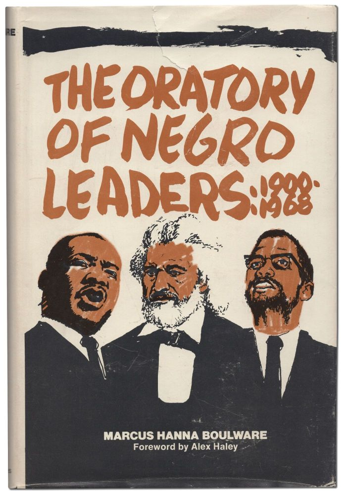 The Oratory of Negro Leaders: 1900-1968. Marcus Hanna BOULWARE.