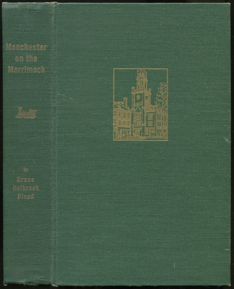 Manchester on the Merrimack: The Story of a City. Grace Holbrook BLOOD.