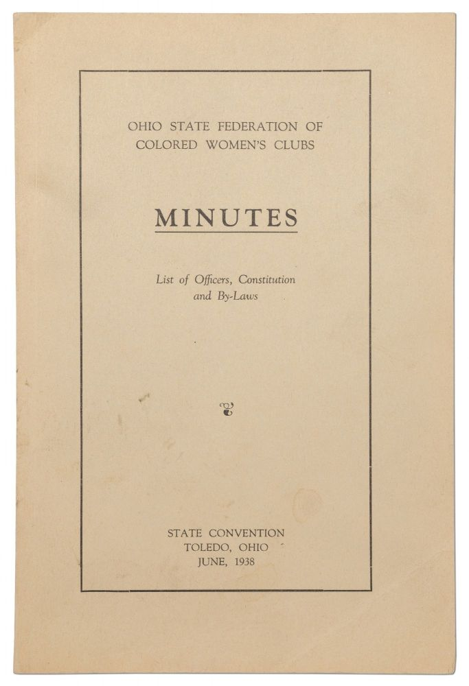 Ohio State Federation of Colored Women's Clubs: Minutes, List of Officers, Constitution and By-Laws. State Convention, Toledo, Ohio