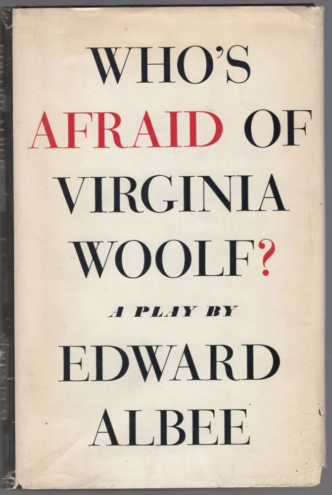 Who's Afraid of Virginia Woolf? Edward ALBEE.