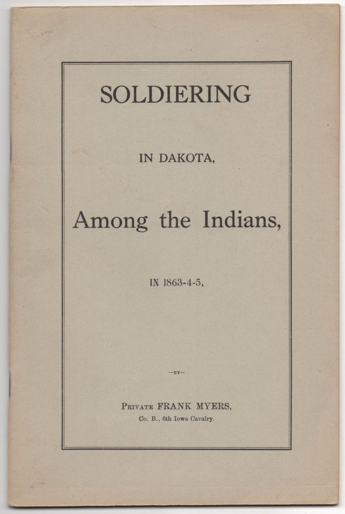 Soldering in Dakota, Among the Indians, in 1863-4-5