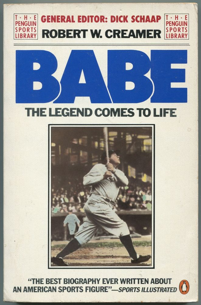 Babe: The Legend Comes to Life. Robert W. CREAMER.