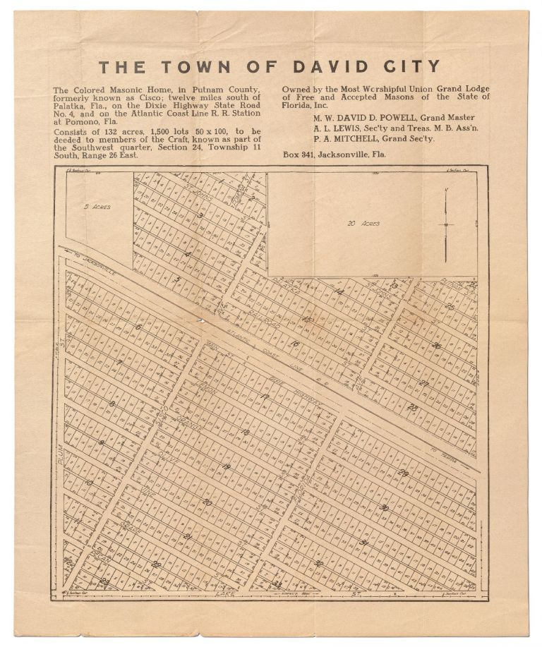 [Broadside Map]: The Town of David City / The Colored Masonic Home, in Putnam County, Formerly Known as Cisco; Twelve Miles South of / Palatka, Fla., on the Dixie Highway State Road... . [Followed by nine lines of text and three printed signatures]