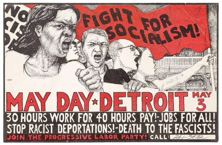 [Broadside]: Fight for Socialism! May Day. Detroit. May 3. 30 Hours Work for 40 Hours Pay! Jobs for All! Stop Racist Deportations! Death to the Fascists! Join the Progressive Labor Party!