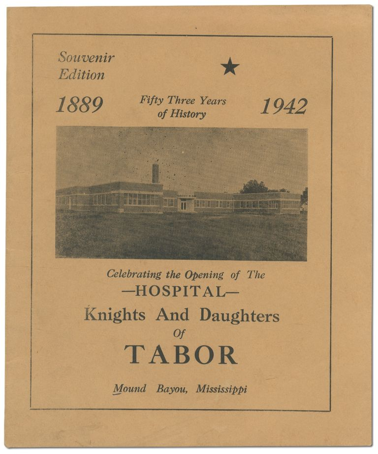 [Cover Title]: Fifty Three Years of History, 1889-1942: Celebrating the Opening of the Hospital, Knights and Daughters of Tabor, Mound Bayou, Mississippi