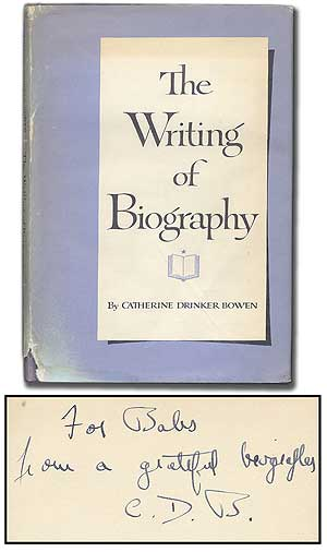 The Writing of Biography. Catherine Drinker BOWEN.