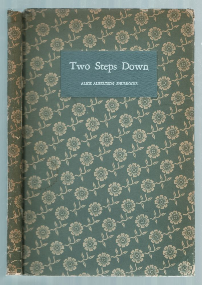 Two Steps Down: A grown-up takes two steps down to her Quaker childhood in the famous house, birthplace of Maria Mitchell. Alice Albertson SHURROCKS.