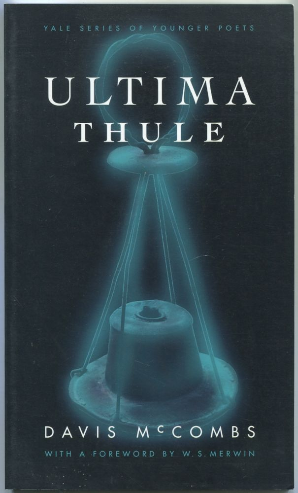 Ultima Thule (Yale Series of Younger Poets, Volume 94). Davis McCOMBS, W S. Merwin.