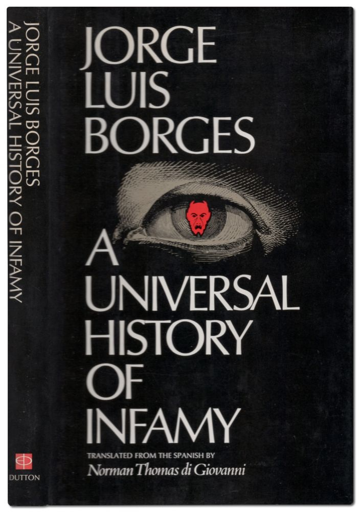 A Universal History of Infamy. Jorge Luis BORGES.