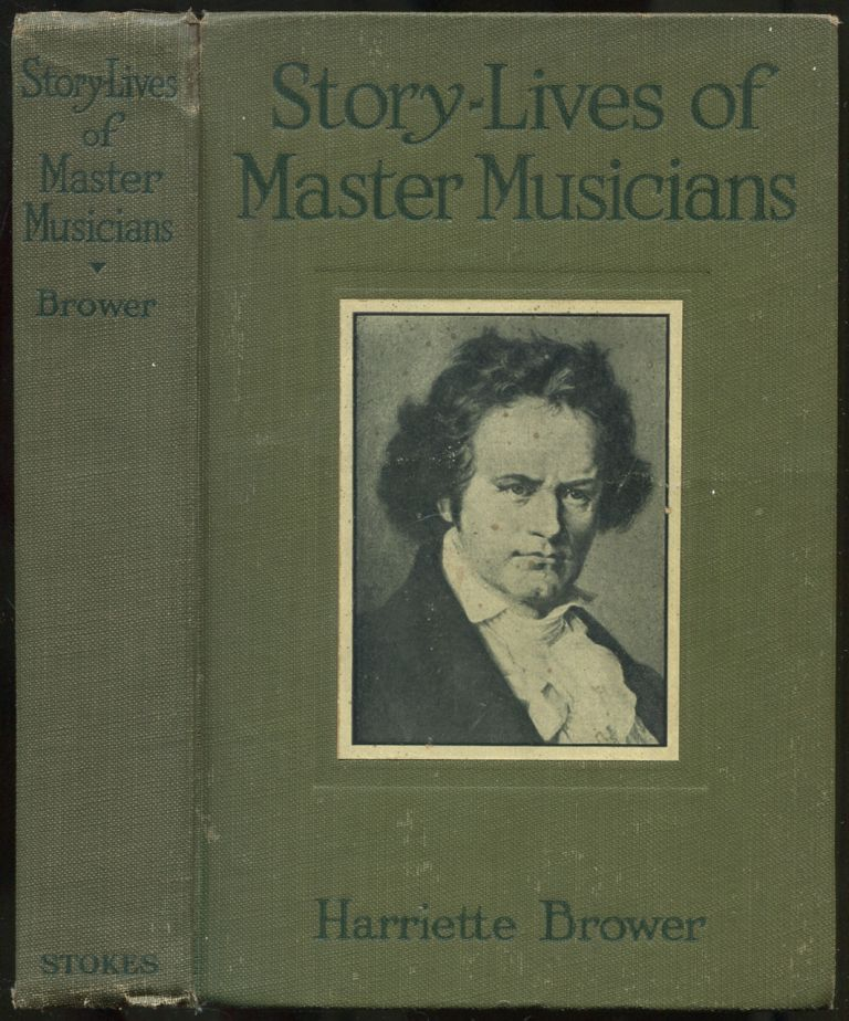 Story-Lives of Master Musicians. Harriette BROWER.