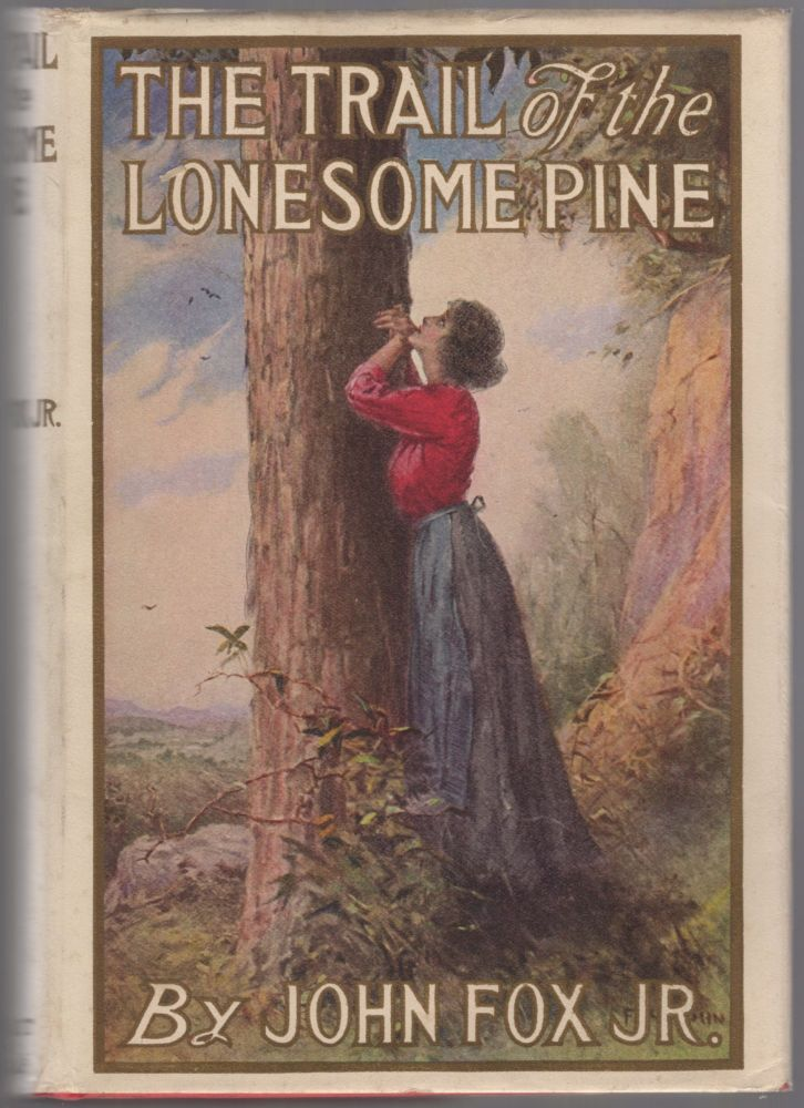 The Trail of the Lonesome Pine. John FOX, Jr.