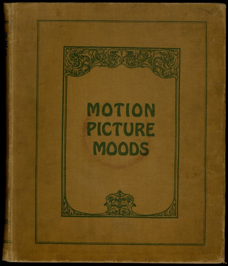 Motion Picture Moods for Pianists and Organists. A Rapid-Reference Collection of Selected Pieces