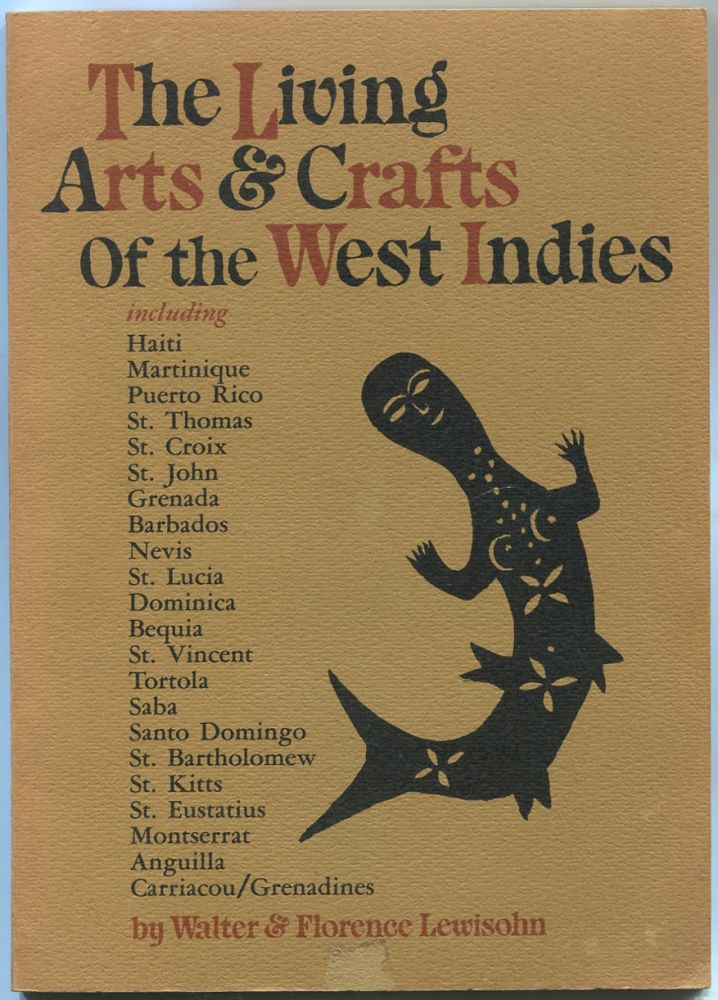 The Living Arts & Crafts of the West Indies. Walter LEWISOHN, Florence.